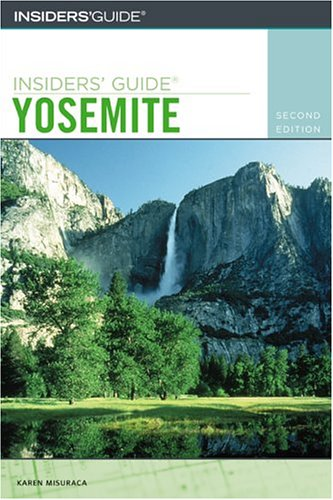 9780762730148: Insiders' Guide to Yosemite, 2nd (Insiders' Guide Series)