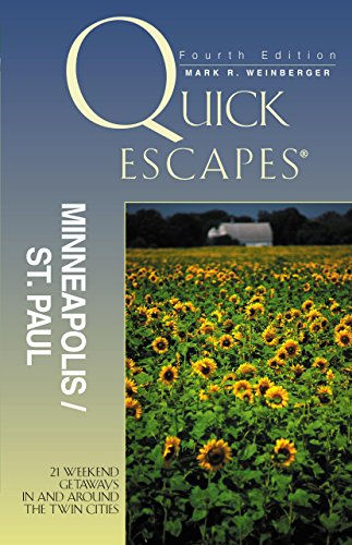 9780762730230: Quick Escapes Minneapolis-St. Paul, 4th: 21 Weekend Getaways in and around the Twin Cities (Quick Escapes Series)