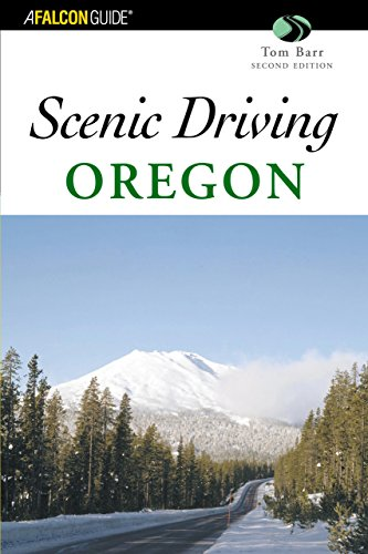 Scenic Driving Oregon, 2nd (Scenic Routes & Byways) (0762730323) by Tom Barr