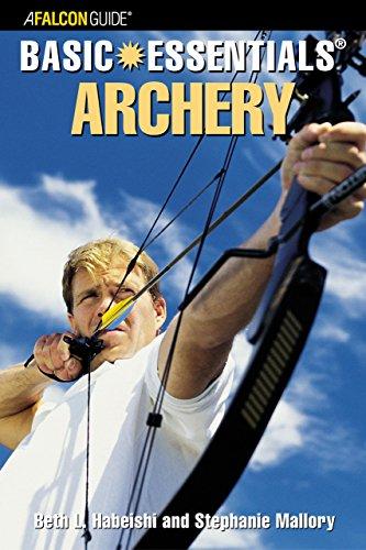 Basic Essentials® Archery (Basic Essentials Series): Habeishi, Beth; Mallory,