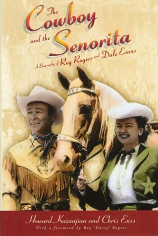 9780762730537: The Cowboy and the Senorita: A Biography of Roy Rogers and Dale Evans