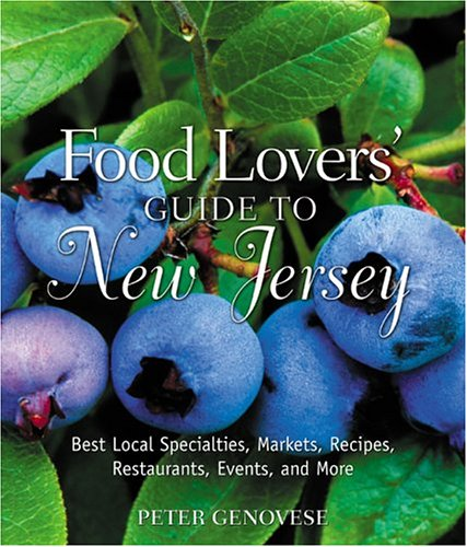 9780762730797: Food Lovers' Guide to New Jersey: Best Local Specialties, Markets, Recipes, Restaurants, Events, and More (Food Lovers' Series)