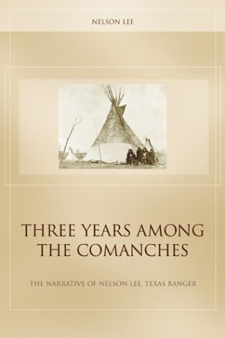 9780762730810: Three Years Among the Comanches: The Narrative of Nelson Lee, Texas Ranger