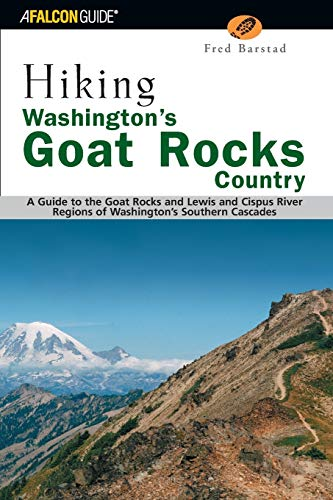 9780762730919: Hiking Washington's Goat Rocks Country: A Guide to the Goat Rocks and Lewis and Cispus River Regions of Washington's Southern Cascades (Regional Hiking Series)