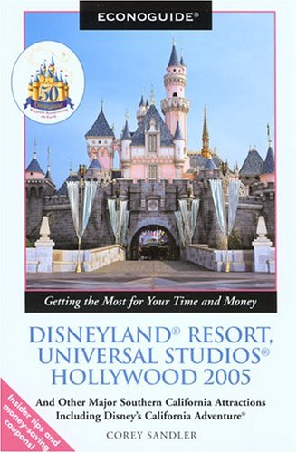 9780762731459: Econoguide Disneyland Resort, Universal Studios Hollywood 2005: And Other Major Southern California Attractions Including Disney's California Adventure (Econoguide Series)