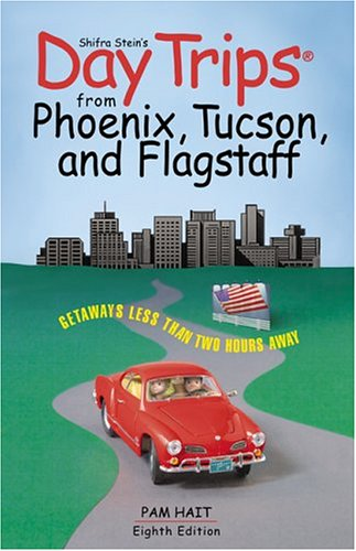 9780762734061: Day Trips from Phoenix, Tucson, and Flagstaff, 8th (Day Trips Series)