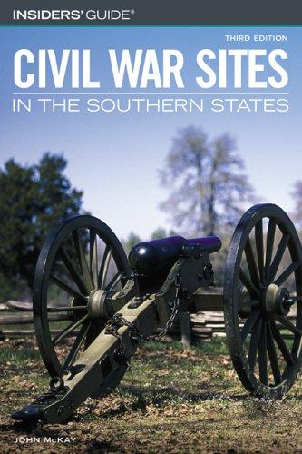 Insiders' Guide to Civil War Sites in: John McKay