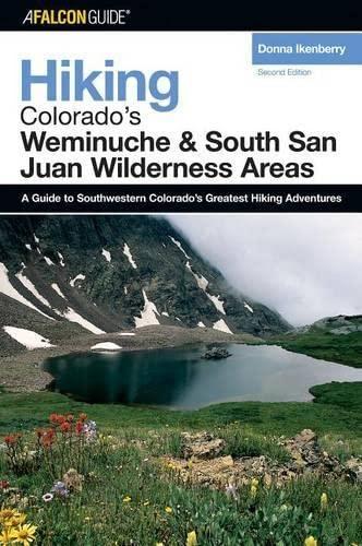 9780762734221: Hiking Colorado's Weminuche and South San Juan Wilderness Areas, 2nd (Regional Hiking Series)