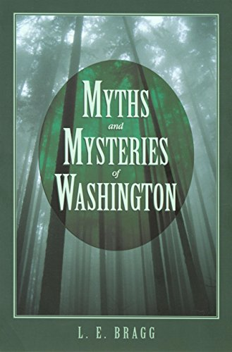 Myths and Mysteries of Washington (Myths and: Bragg, Lynn