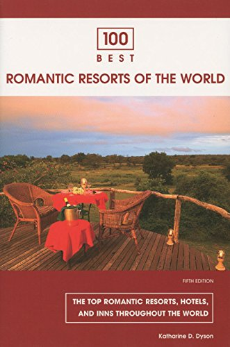 9780762734351: 100 Best Romantic Resorts of the World, 5th (100 Best Series)
