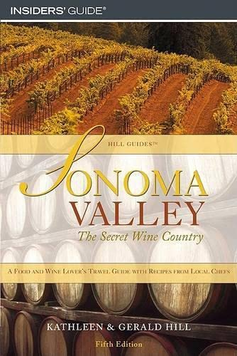 9780762734443: Sonoma Valley, 5th: The Secret Wine Country (Hill Guides Series)