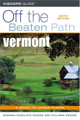 9780762734733: Vermont Off the Beaten Path: A Guide to Unique Places (Off the Beaten Path Series), 6th Edition