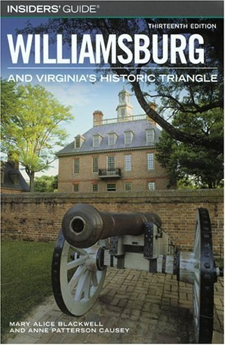 Insiders' Guide to Williamsburg and Virginia's Historic: Mary Alice Blackwell,