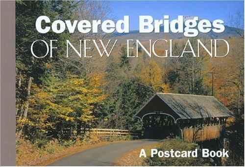 Covered Bridges of New England: A Postcard Book (Postcard Books): The Globe Pequot Press