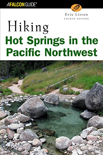 9780762736232: Hiking Hot Springs in the Pacific Northwest, 4th (Regional Hiking Series)