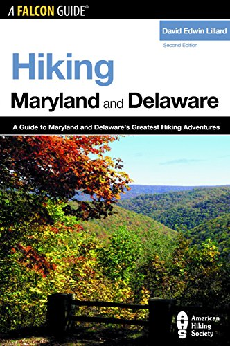 9780762736355: Hiking Maryland and Delaware, 2nd: A Guide to Maryland and Delaware's Greatest Hiking Adventures (State Hiking Guides Series)