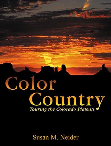 Color Country: Touring the Colorado Plateau: Neider, Susan M.