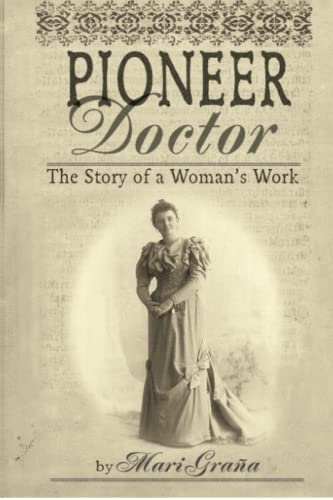 Pioneer Doctor : The Story of a Woman's Work