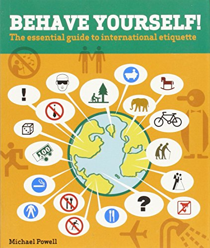 9780762736720: Behave Yourself!: The Essential Guide to International Etiquette [Idioma Inglés]
