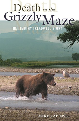 Death in the Grizzly Maze: The Timothy Treadwll Story: Lapinski, Mike