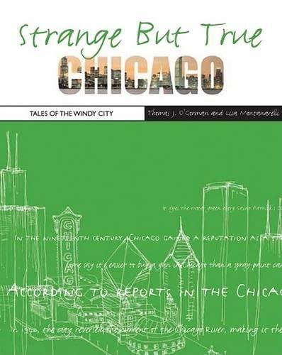 Strange But True: Chicago: Tales of the: Montanarelli, Lisa, O'Gorman,