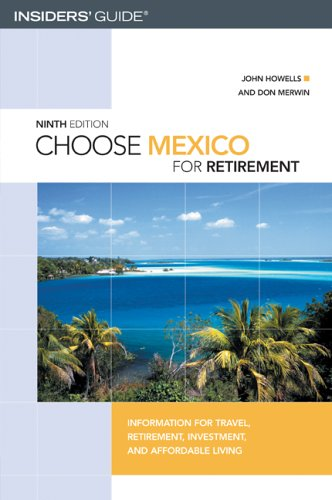 Choose Mexico for Retirement, 9th: Information for: Howells, John; Merwin,