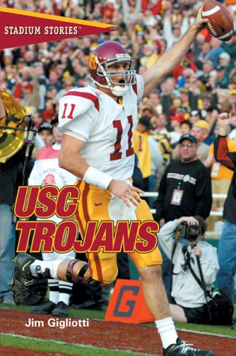 Stadium Stories: USC Trojans (Stadium Stories Series): Jim Gigliotti