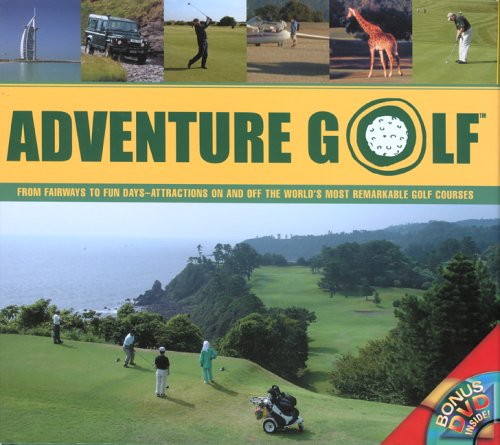 9780762737901: Adventure Golf: From Fairways to Fun Days--Attractions On and Off the World's Most Remarkable Golf Courses (Pilot Guides)
