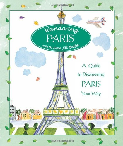 9780762738045: Wandering Paris: A Guide To Discovering Paris Your Way