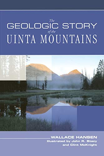 9780762738106: Geologic Story of the Uinta Mountains