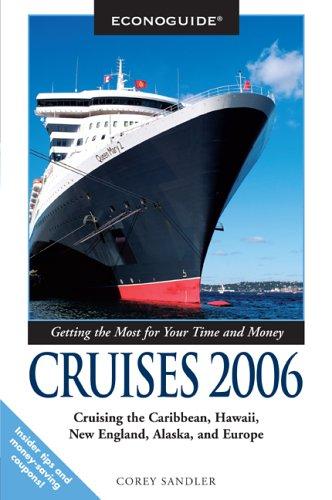 9780762738717: Econoguide Cruises 2006: Cruising The Caribbean, Hawaii, New England, Alaska, And Europe [Lingua Inglese]
