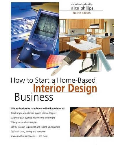9780762738779: How to Start a Home-Based Interior Design Business, 4th (Home-Based Business Series)