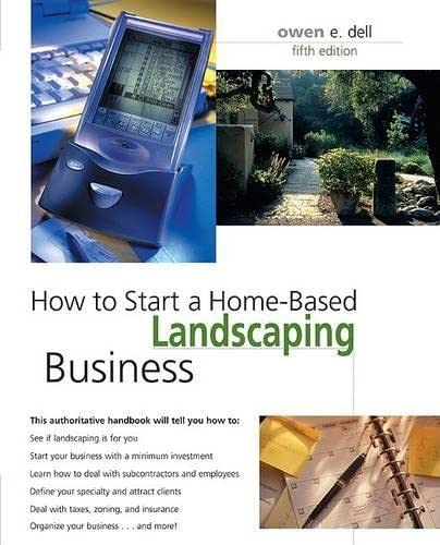 9780762738816: How to Start a Home-Based Landscaping Business, 5th (Home-Based Business Series)