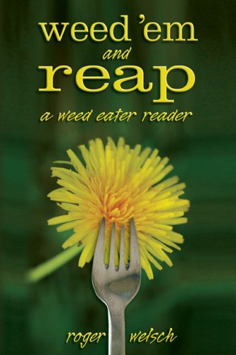 9780762739073: Weed 'Em and Reap: A Weed Eater Reader