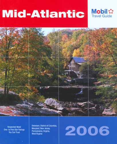 Mobil Travel Guide: Mid-Atlantic 2006 (Forbes Travel Guide: Mid-Atlantic): Mobil Travel Guide
