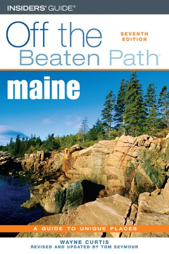 Off the Beaten Path: Maine (Off the Beaten Path Series; Seventh Edition)