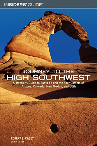 9780762740642: Journey to the High Southwest: A Traveler's Guide to Santa Fe and the Four Corners of Arizona, Colorado, New Mexico, and Utah
