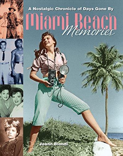 Miami Beach Memories: A Nostalgic Chronicle of Days Gone By: Biondi, Joann