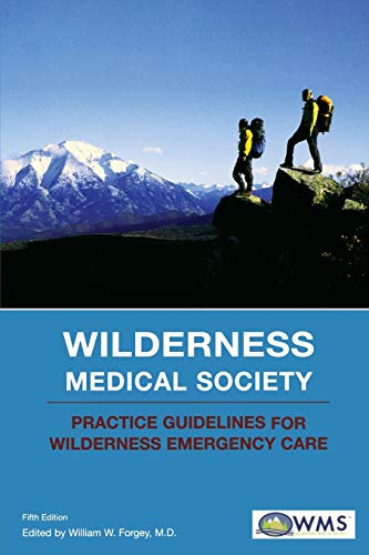 9780762741021: Wilderness Medical Society Practice Guidelines for Wilderness Emergency Care
