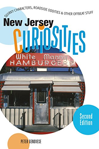 New Jersey Curiosities, 2nd: Quirky Characters, Roadside Oddities & Other Offbeat Stuff (...