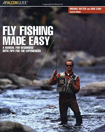 Fly Fishing Made Easy: A Manual For: Dave Card, Michael