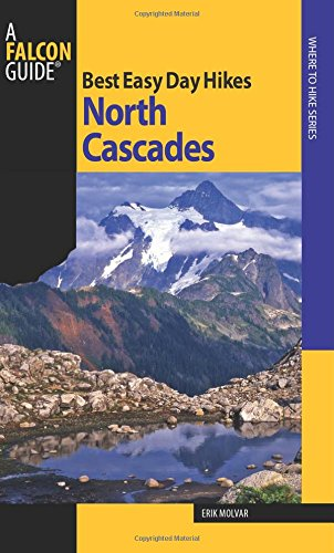 9780762741229: Best Easy Day Hikes North Cascades, 2nd (Best Easy Day Hikes Series)