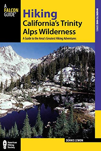 9780762741236: Hiking California's Trinity Alps Wilderness: A Guide To The Area's Greatest Hiking Adventures (Regional Hiking Series)