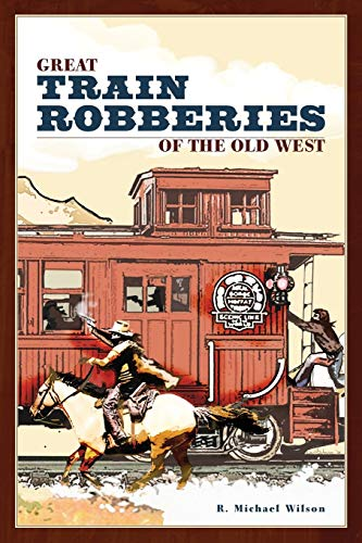 9780762741502: Great Train Robberies of the Old West