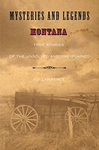 9780762741526: Mysteries and Legends of Montana: True Stories of the Unsolved and Unexplained (Myths and Mysteries Series)