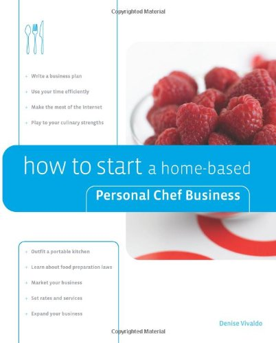 9780762741540: How to Start a Home-based Personal Chef Business