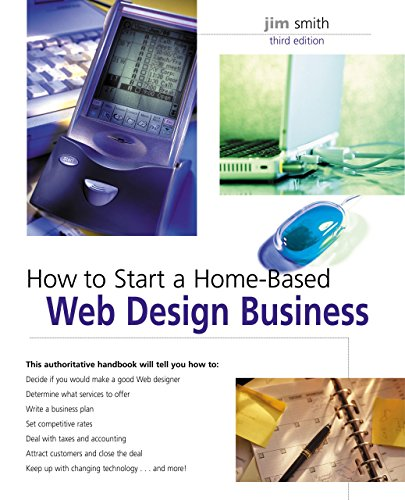 9780762741786: How to Start a Home-Based Web Design Business, 3rd (Home-Based Business Series)