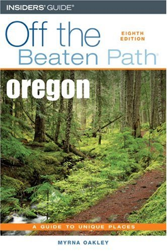 Oregon Off the Beaten Path, 8th (Off the Beaten Path Series) (0762742089) by Myrna Oakley