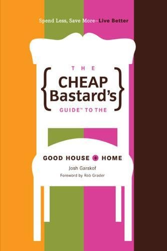 9780762742479: The Cheap Bastard's Guide to the Good House and Home