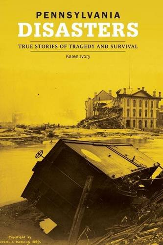 9780762742868: Pennsylvania Disasters: True Stories of Tragedy and Survival (Disasters Series)